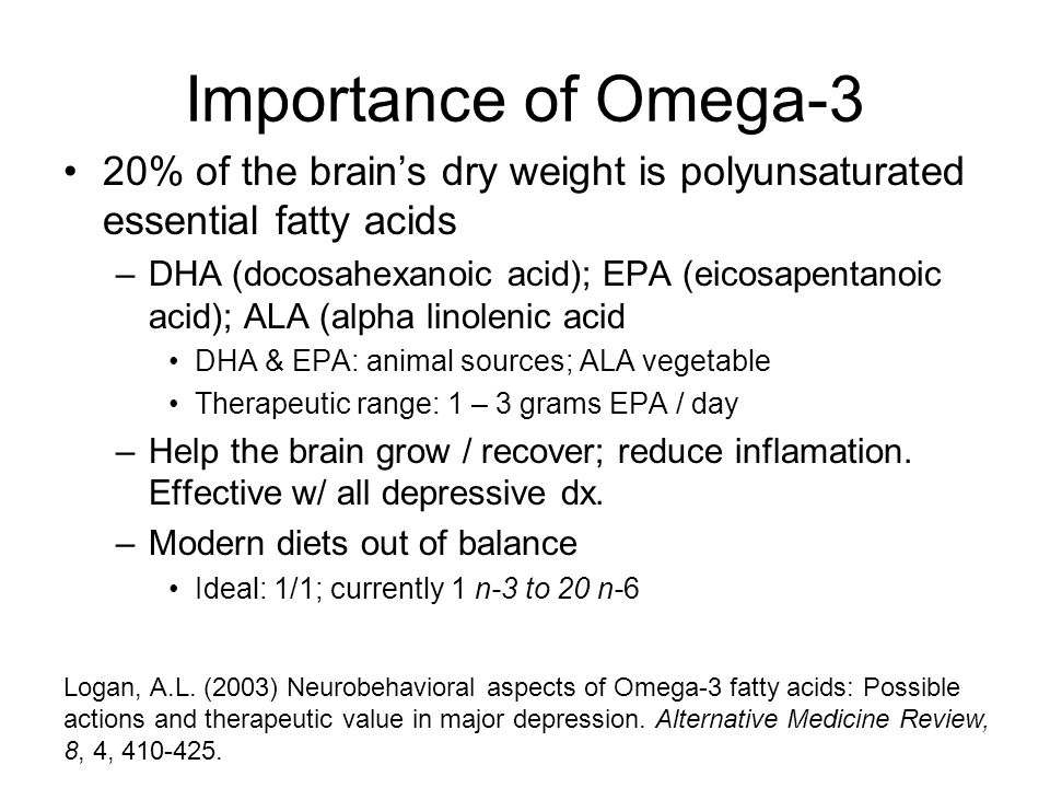 Importance of Omega-3 20% of the brain's dry weight is polyunsaturated essential fatty acids.