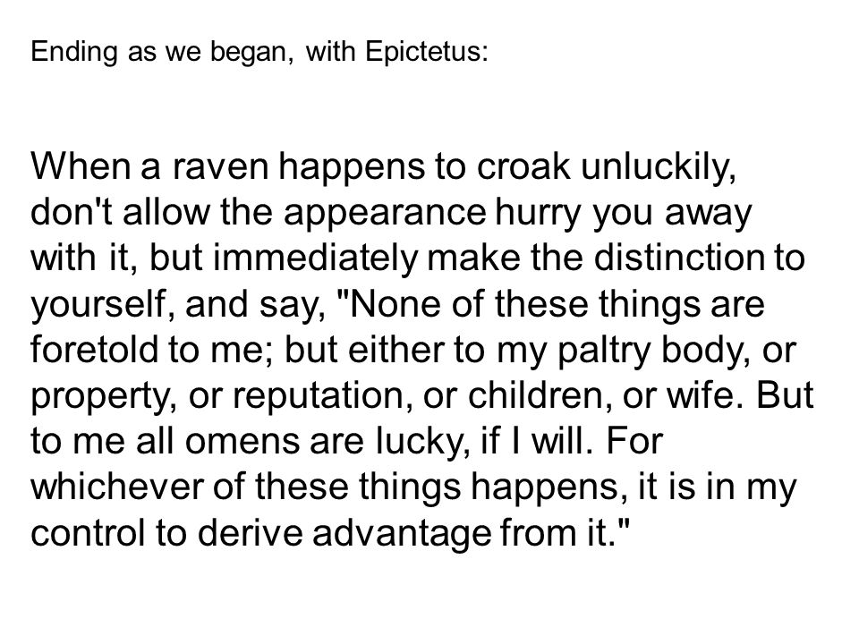 Ending as we began, with Epictetus:
