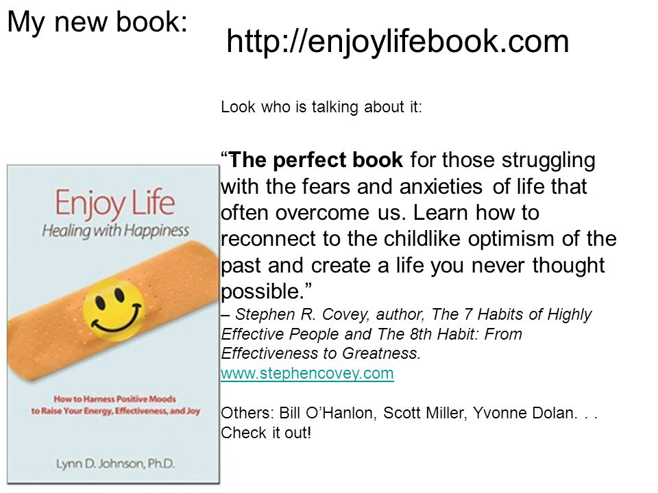 http://enjoylifebook.com My new book: