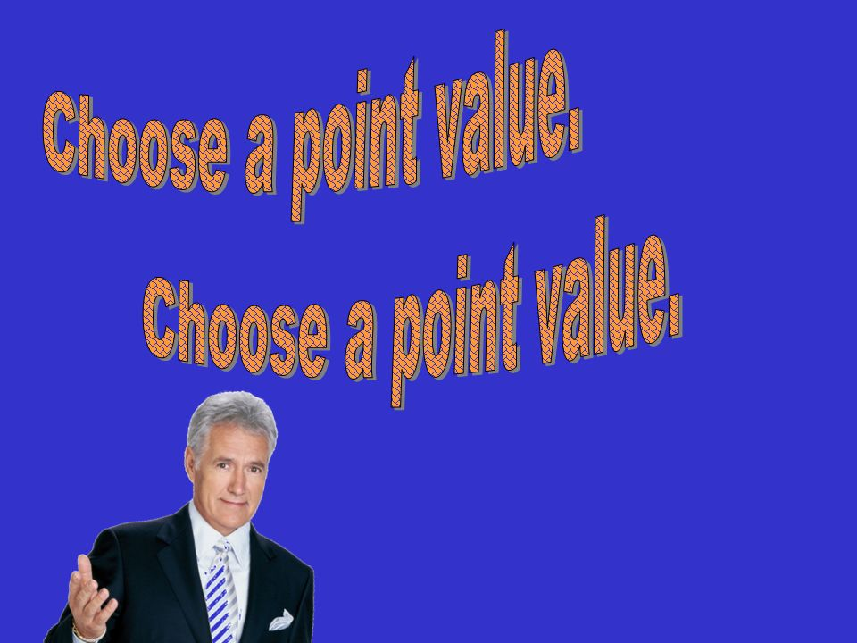Choose a point value. Choose a point value.