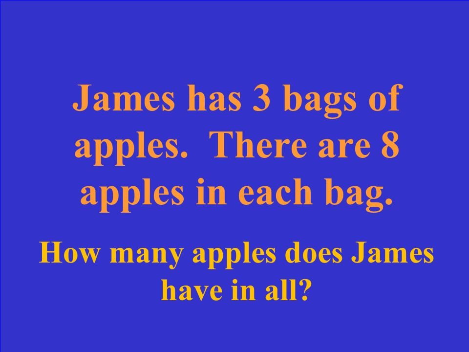 James has 3 bags of apples. There are 8 apples in each bag.