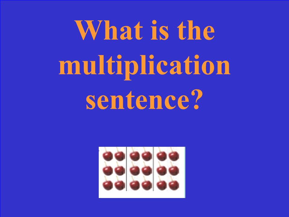 What is the multiplication sentence