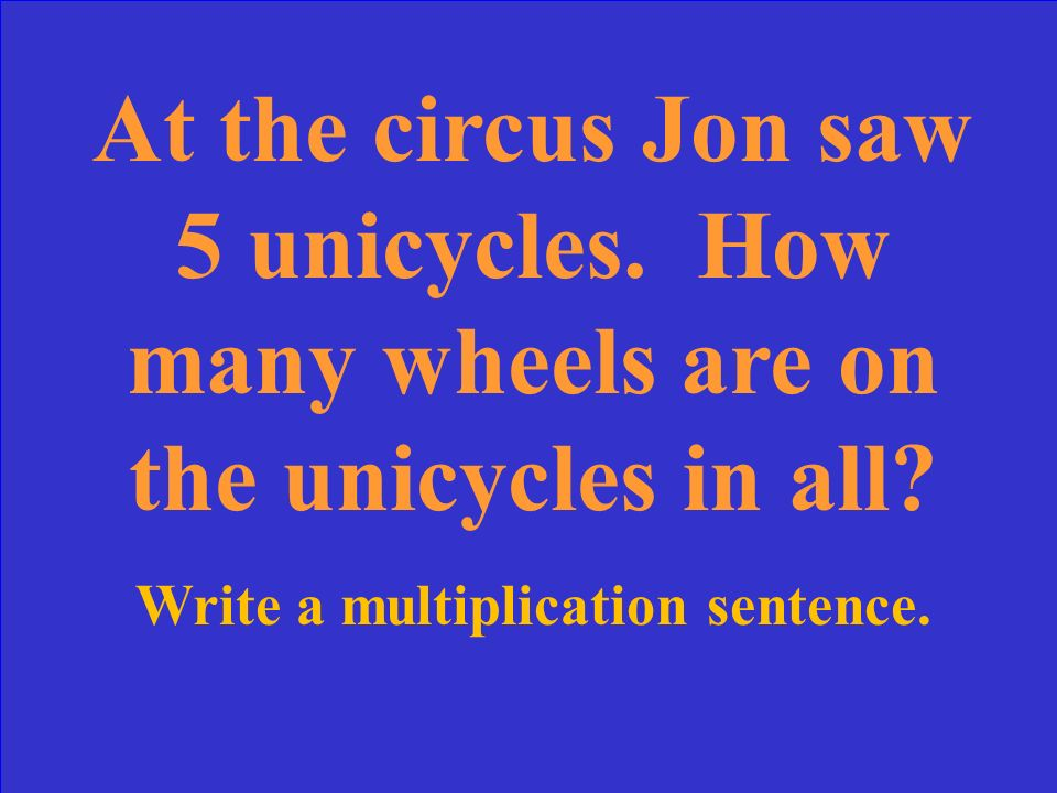 Write a multiplication sentence.