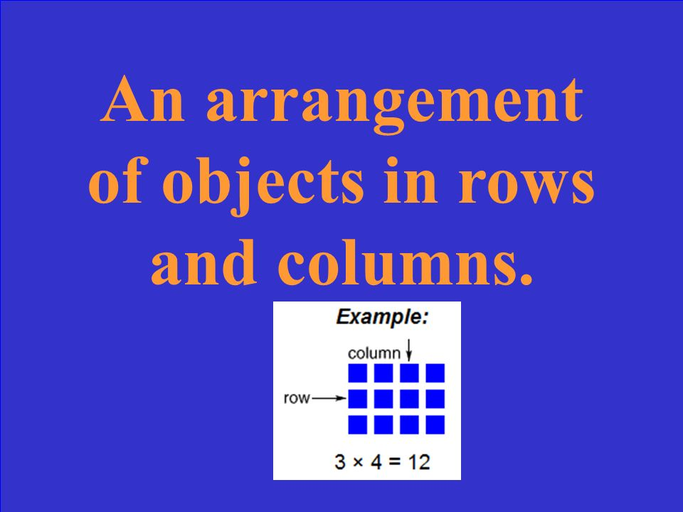 An arrangement of objects in rows and columns.