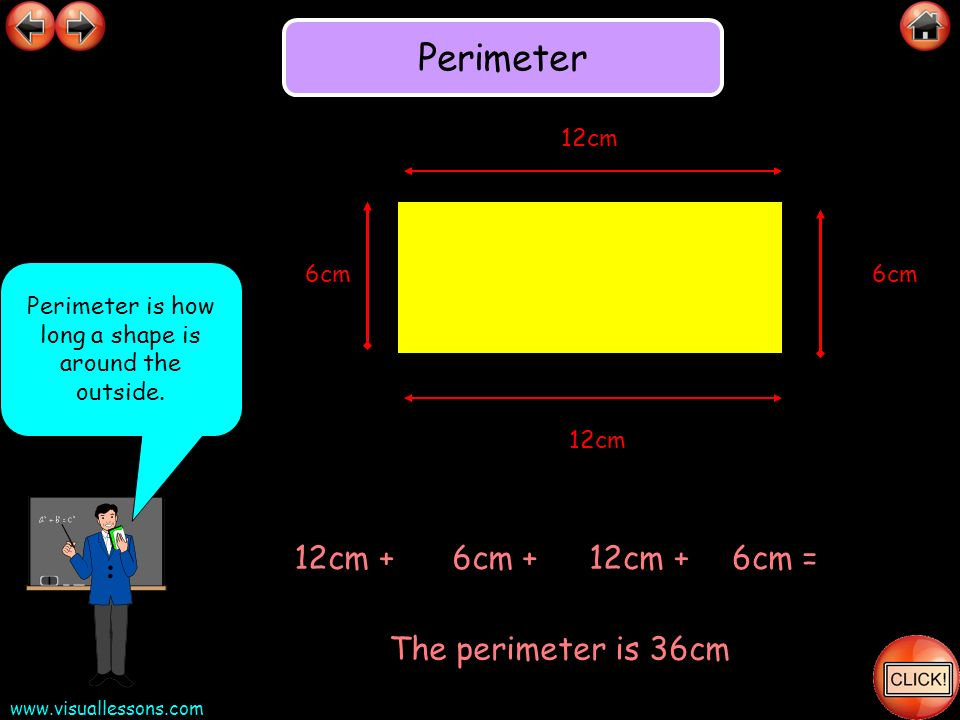 Perimeter is how long a shape is around the outside.