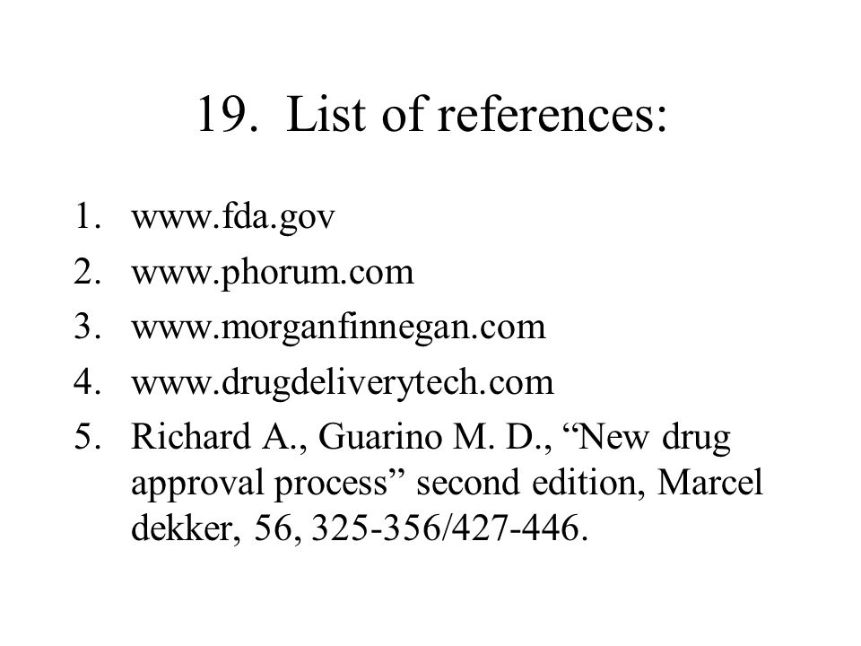 19. List of references: www.fda.gov www.phorum.com