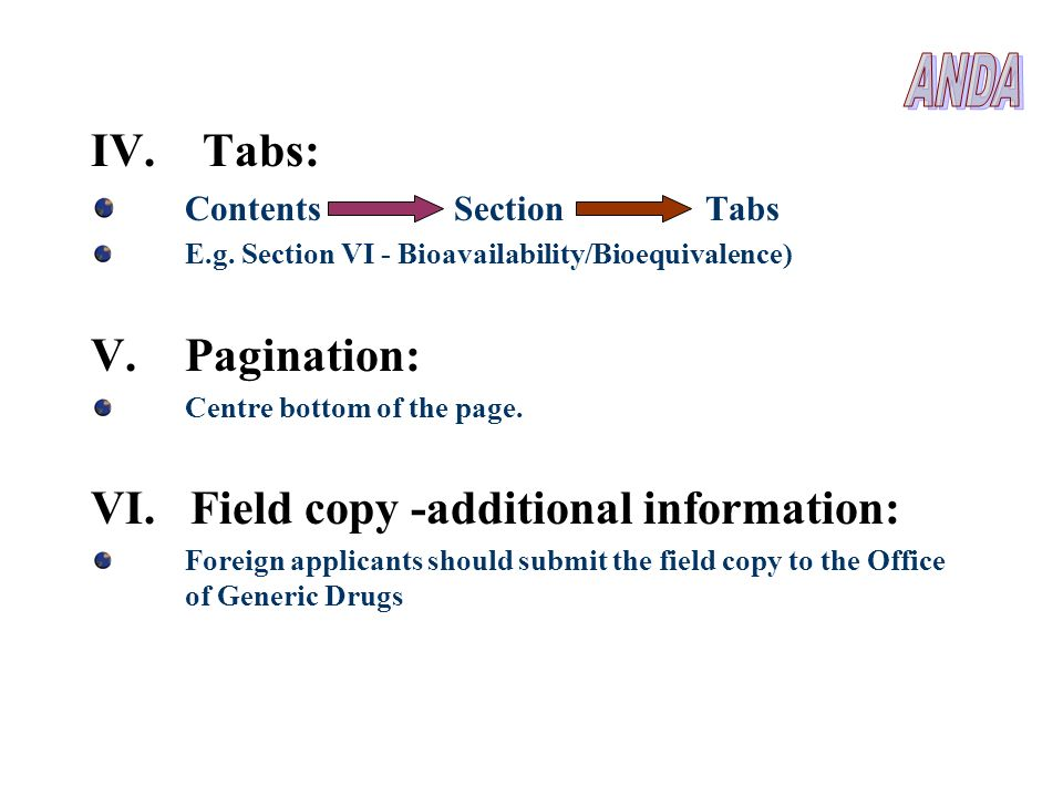 ANDA IV. Tabs: Pagination: VI. Field copy -additional information: