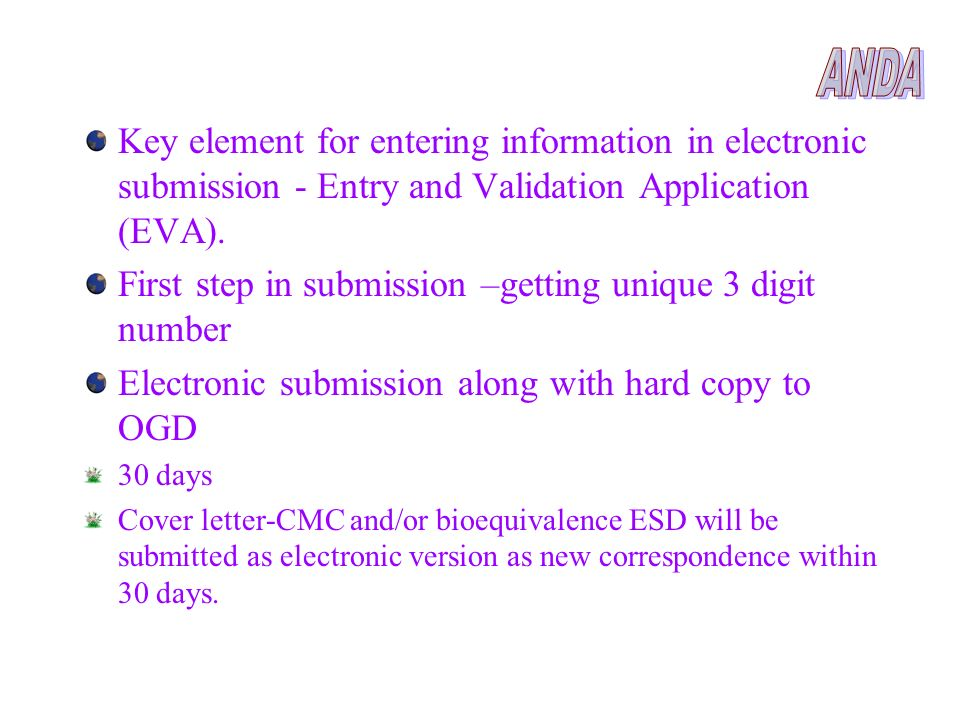 ANDA Key element for entering information in electronic submission - Entry and Validation Application (EVA).