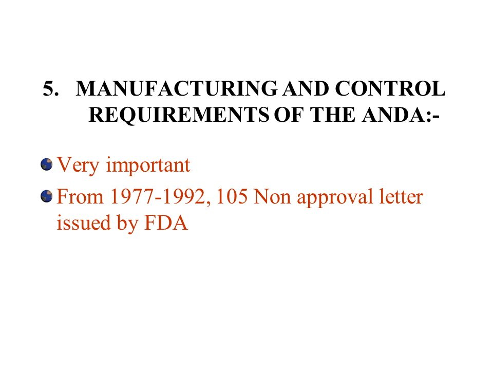 5. MANUFACTURING AND CONTROL REQUIREMENTS OF THE ANDA:-