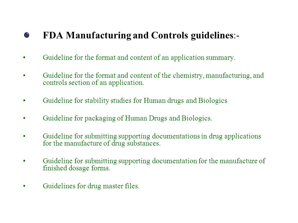 FDA Manufacturing and Controls guidelines:-