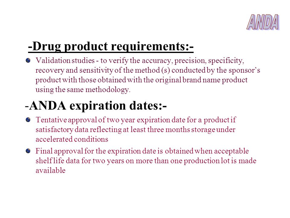 ANDA -Drug product requirements:- -ANDA expiration dates:-