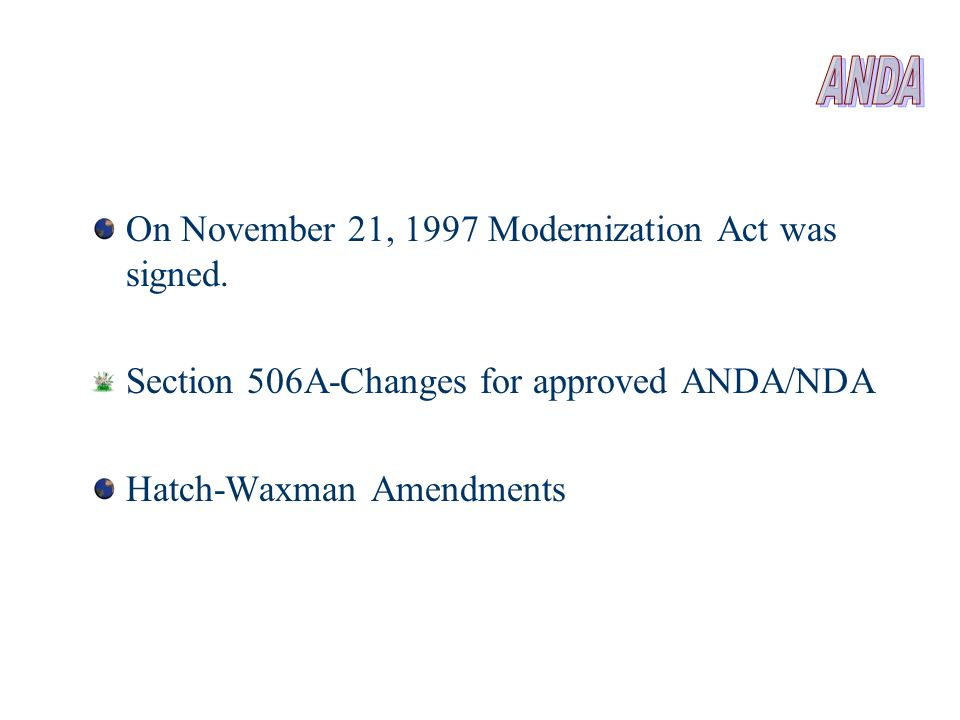 ANDA On November 21, 1997 Modernization Act was signed.