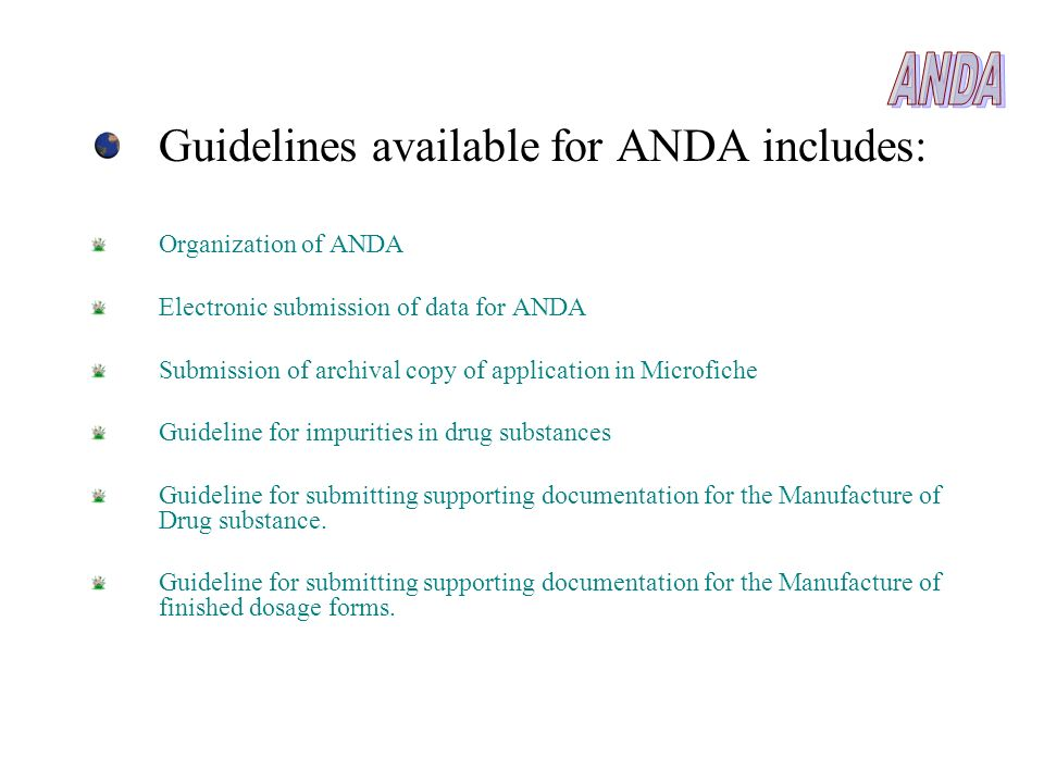 ANDA Guidelines available for ANDA includes: Organization of ANDA