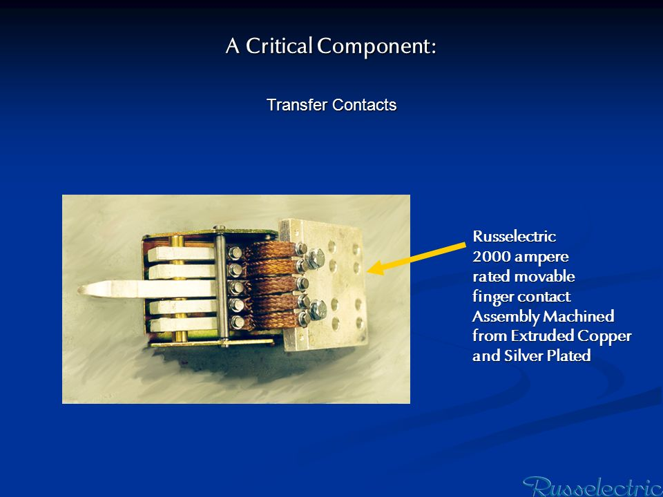 A Critical Component: Transfer Contacts Russelectric 2000 ampere