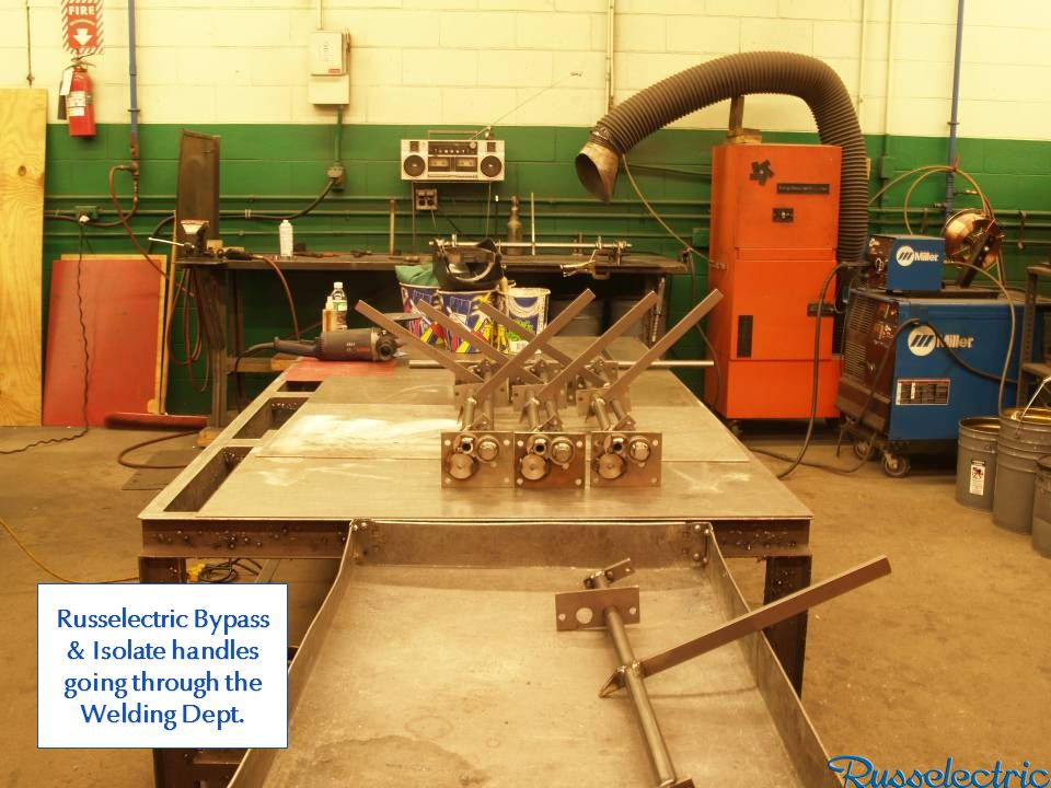 Russelectric Bypass & Isolate handles going through the Welding Dept.