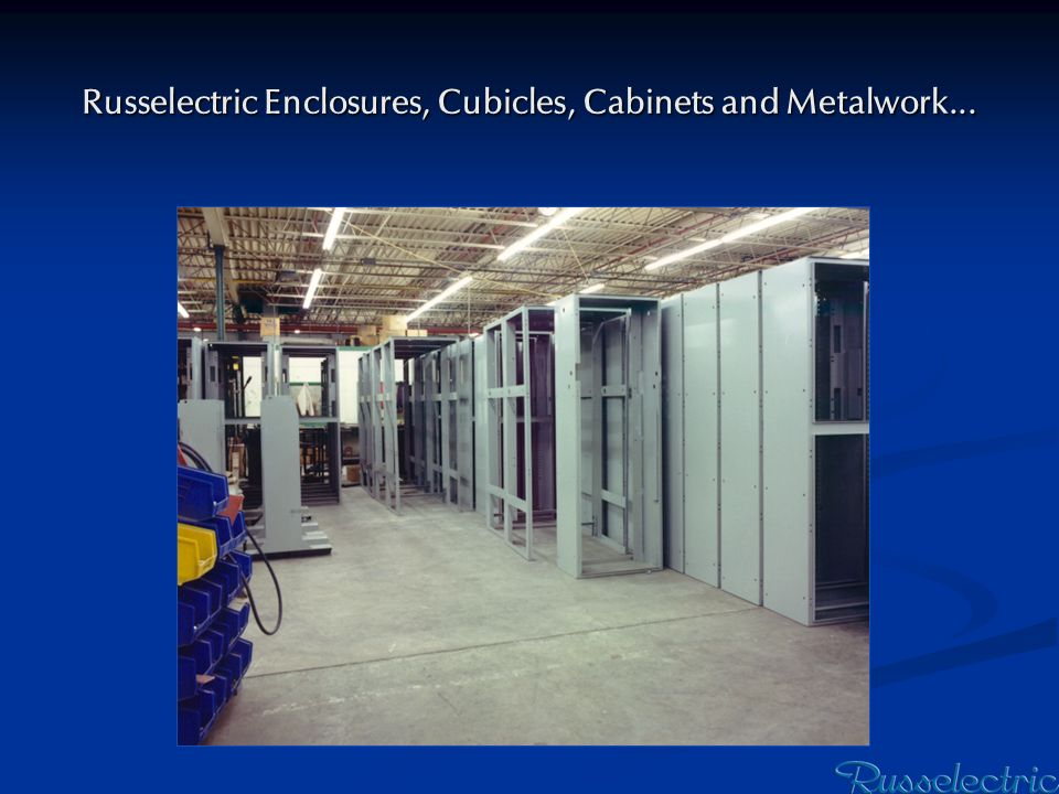 Russelectric Enclosures, Cubicles, Cabinets and Metalwork...