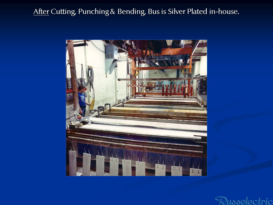 After Cutting, Punching & Bending, Bus is Silver Plated in-house.