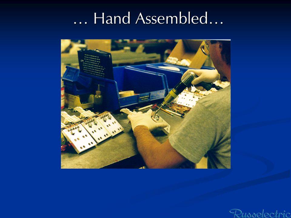 … Hand Assembled…