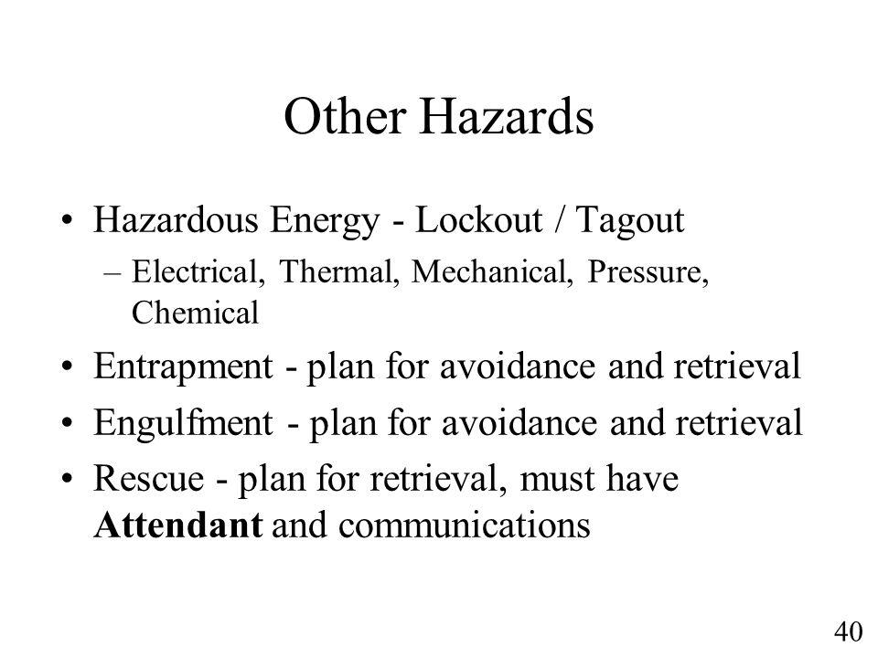 Other Hazards Hazardous Energy - Lockout / Tagout