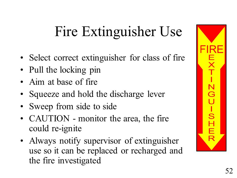 Fire Extinguisher Use Select correct extinguisher for class of fire
