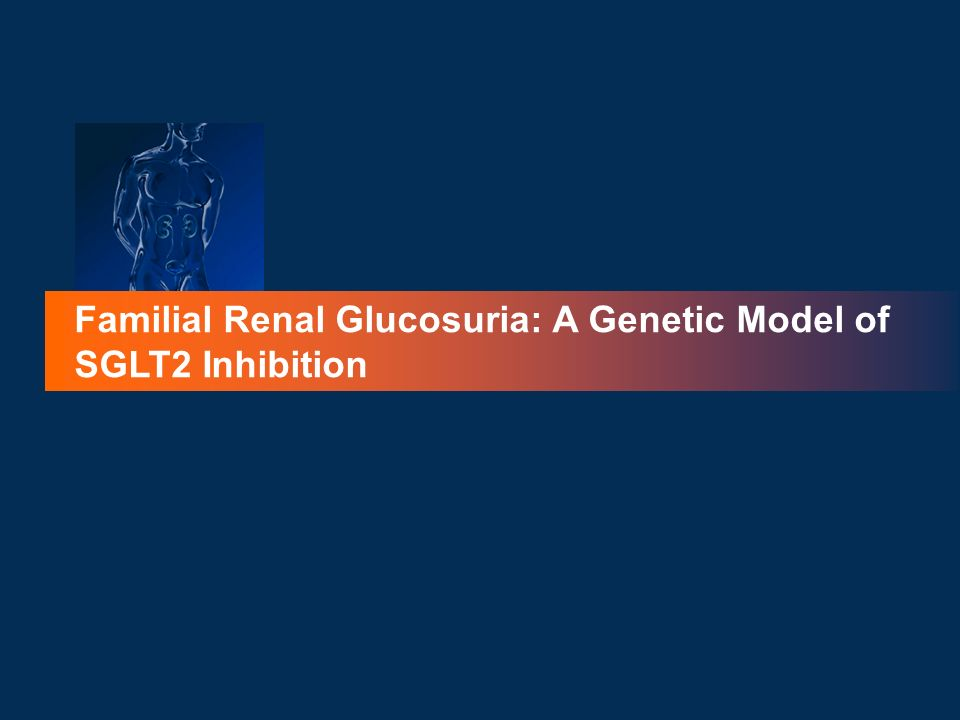 Familial Renal Glucosuria: A Genetic Model of SGLT2 Inhibition