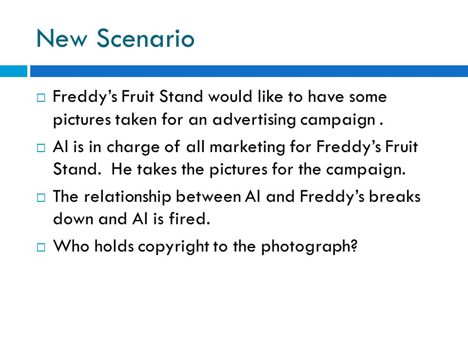New ScenarioFreddy's Fruit Stand would like to have some pictures taken for an advertising campaign .