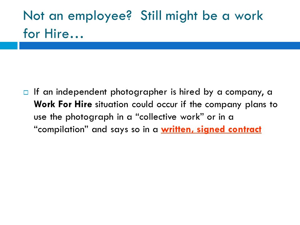 Not an employee Still might be a work for Hire…