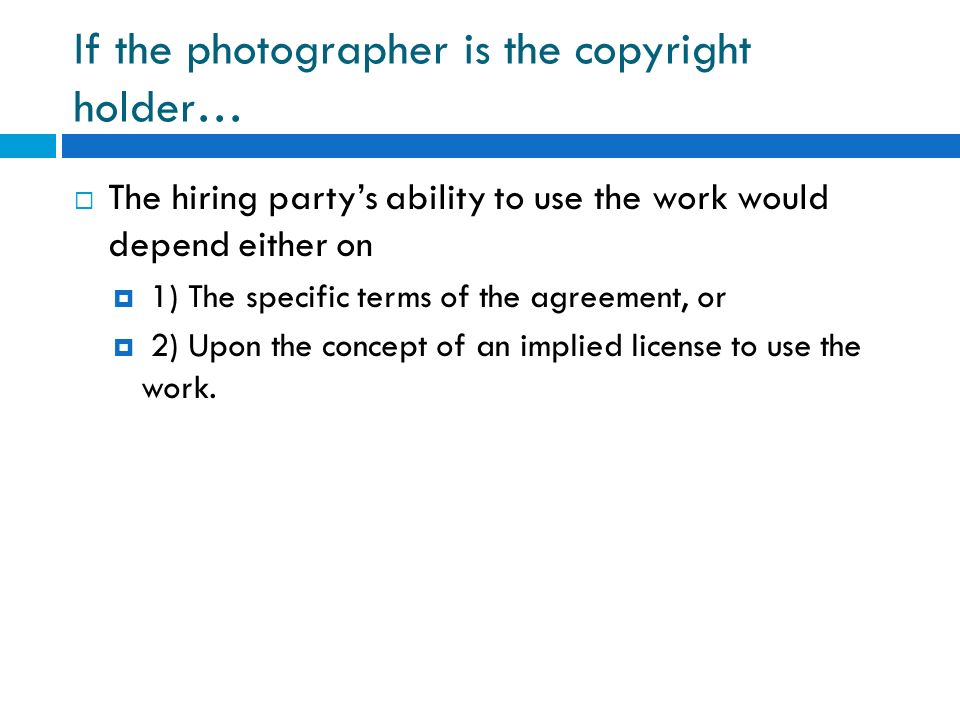 If the photographer is the copyright holder…