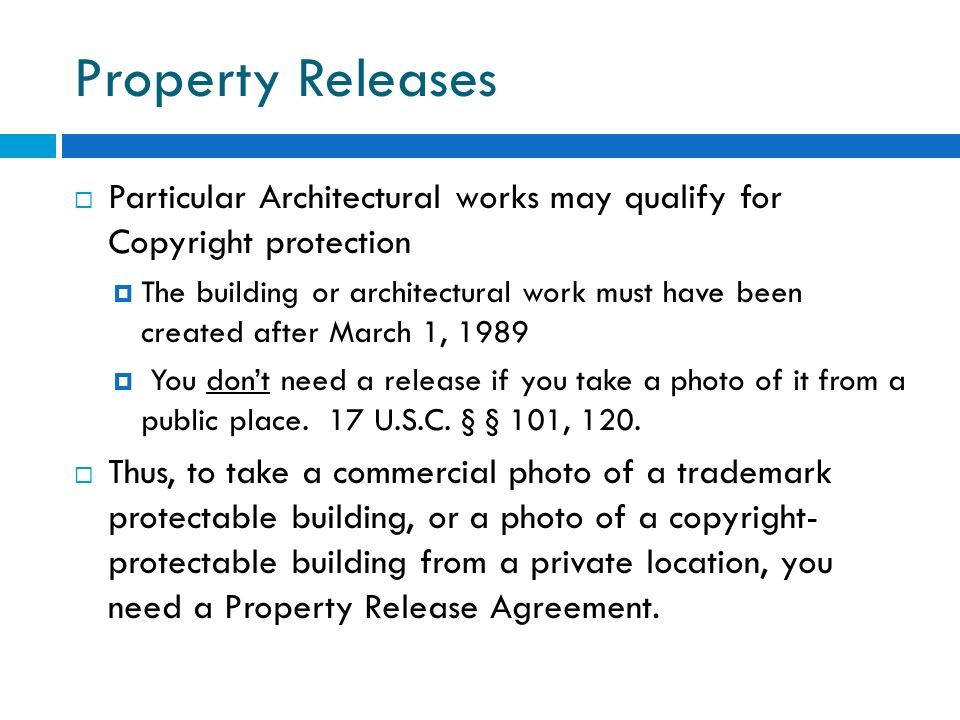 Property Releases Particular Architectural works may qualify for Copyright protection.