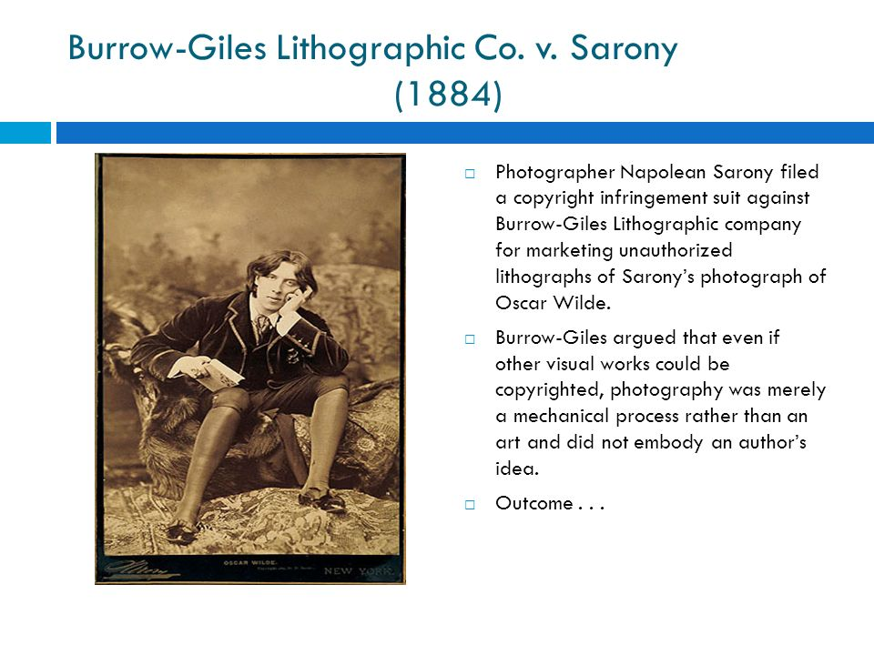 Burrow-Giles Lithographic Co. v. Sarony (1884)