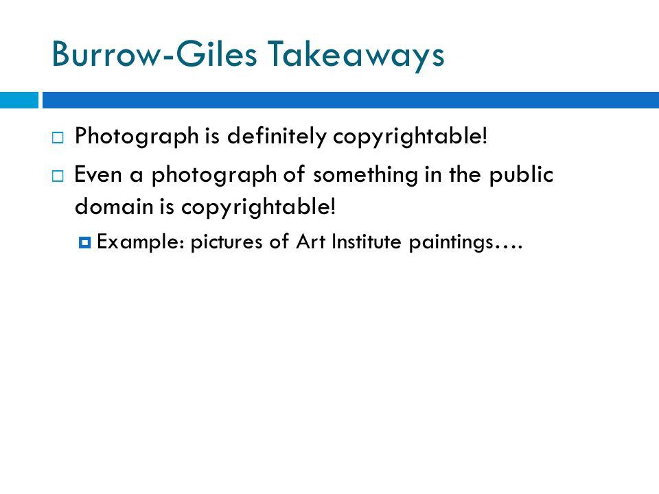 Burrow-Giles Takeaways