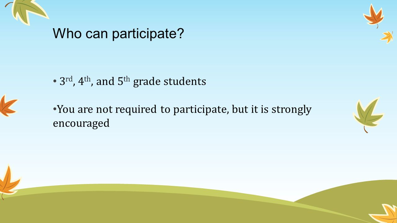 Who can participate 3rd, 4th, and 5th grade students