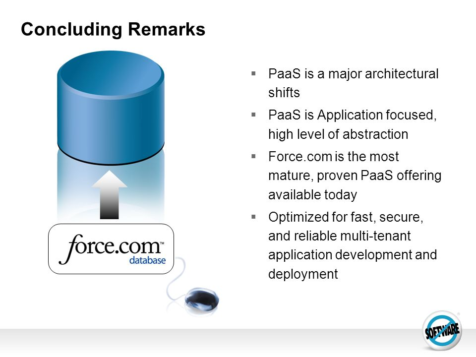 Concluding Remarks PaaS is a major architectural shifts