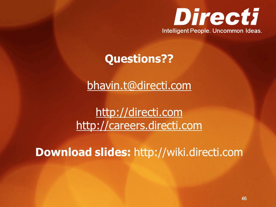 Questions. bhavin. t@directi. com http://directi. com http://careers