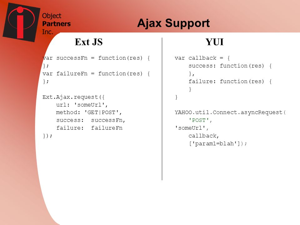 Ajax Support Ext JS YUI var successFn = function(res) { };