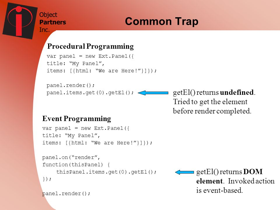 Common Trap Procedural Programming getEl() returns undefined.