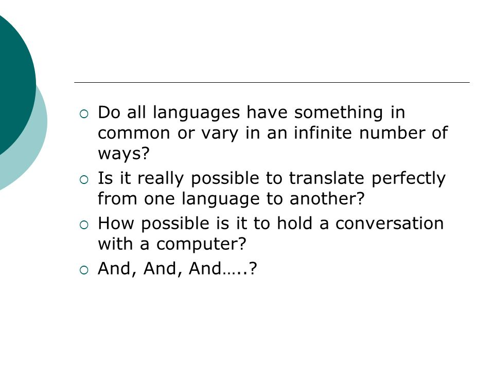 Do all languages have something in common or vary in an infinite number of ways