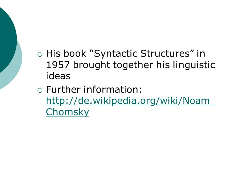 His book Syntactic Structures in 1957 brought together his linguistic ideas