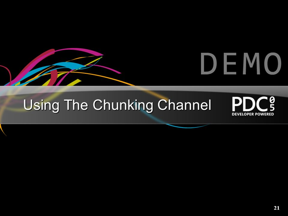 Using The Chunking Channel