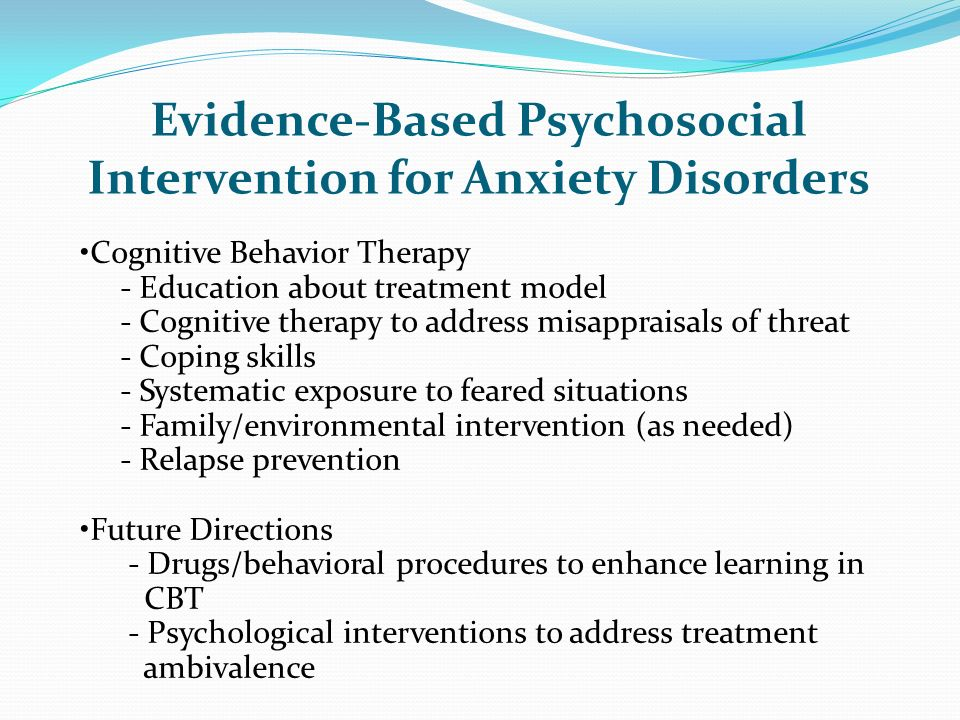 Evidence-Based Psychosocial Intervention for Anxiety Disorders