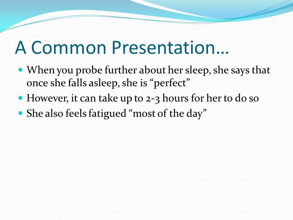 A Common Presentation…