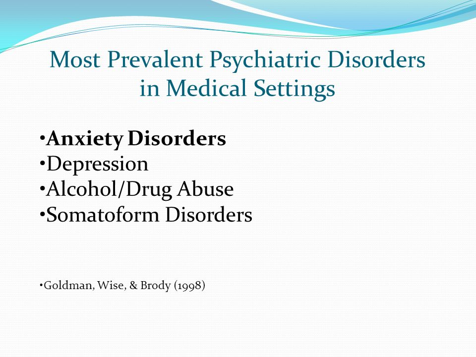 Most Prevalent Psychiatric Disorders in Medical Settings