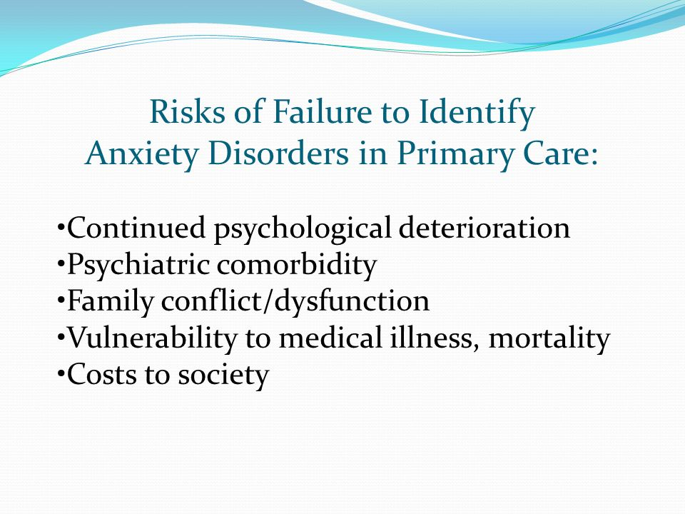 Risks of Failure to Identify Anxiety Disorders in Primary Care: