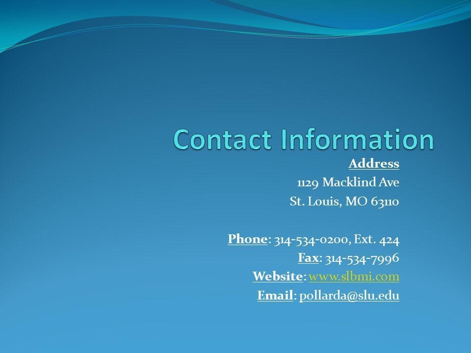 Contact Information Address. 1129 Macklind Ave. St. Louis, MO 63110. Phone: 314-534-0200, Ext. 424.