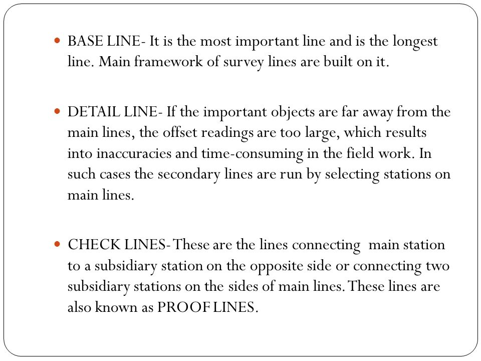 BASE LINE- It is the most important line and is the longest line