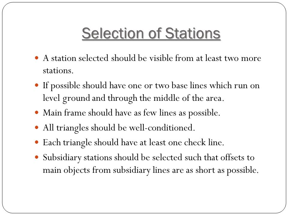 Selection of Stations A station selected should be visible from at least two more stations.