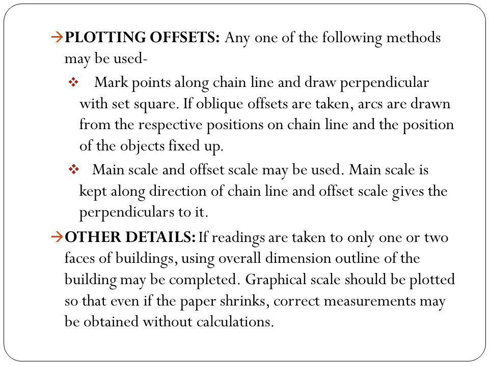 PLOTTING OFFSETS: Any one of the following methods may be used-