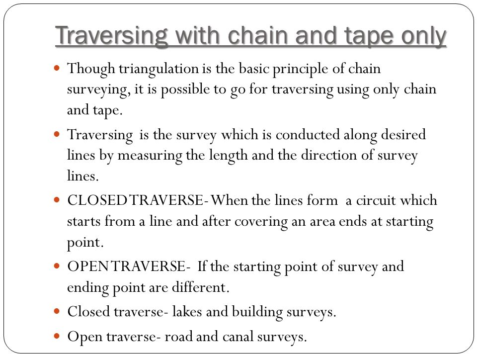 Traversing with chain and tape only