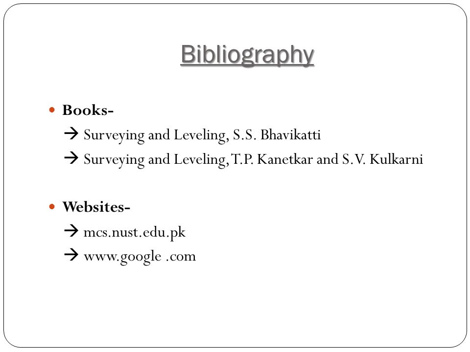 Bibliography Books-  Surveying and Leveling, S.S. Bhavikatti