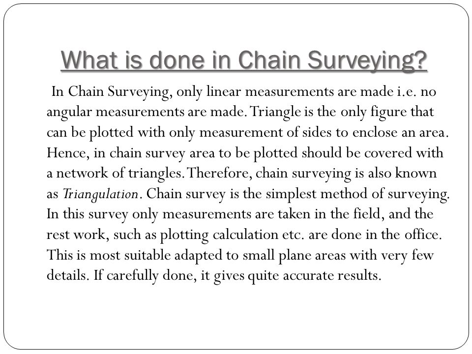 What is done in Chain Surveying
